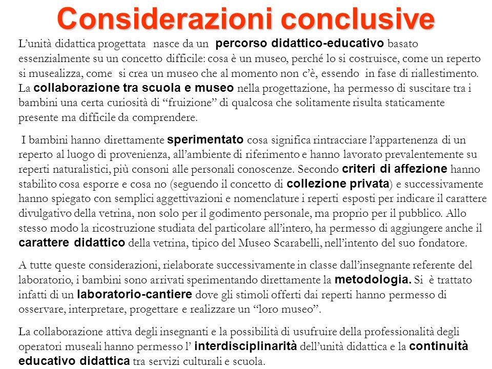 Considerazioni conclusive Lunità didattica progettata nasce da un percorso didattico-educativo basato essenzialmente su un concetto difficile: cosa è