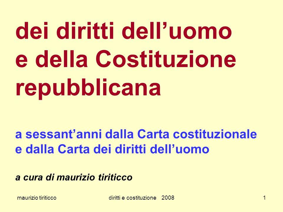 maurizio tiriticcodiritti e costituzione 200822 dalla Costituzione repubblicana del 27 dicembre 1947 art.