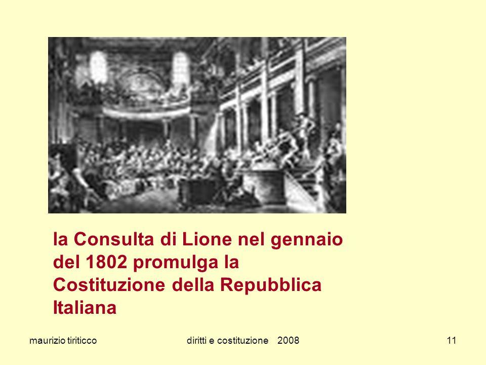 maurizio tiriticcodiritti e costituzione 200811 la Consulta di Lione nel gennaio del 1802 promulga la Costituzione della Repubblica Italiana
