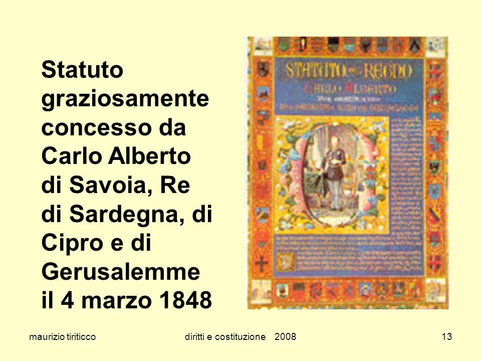 maurizio tiriticcodiritti e costituzione 200813 Statuto graziosamente concesso da Carlo Alberto di Savoia, Re di Sardegna, di Cipro e di Gerusalemme i