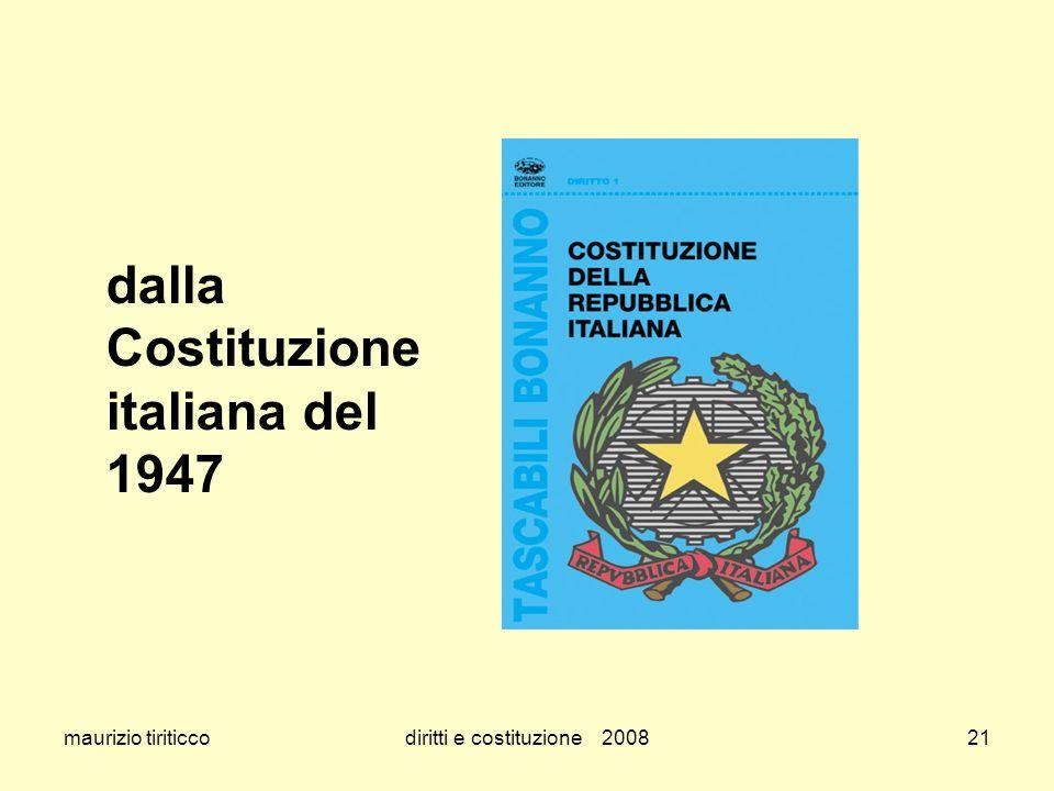 maurizio tiriticcodiritti e costituzione 200821 dalla Costituzione italiana del 1947