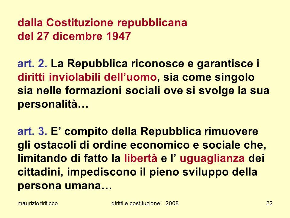 maurizio tiriticcodiritti e costituzione 200822 dalla Costituzione repubblicana del 27 dicembre 1947 art. 2. La Repubblica riconosce e garantisce i di