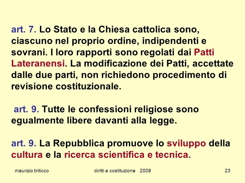 maurizio tiriticcodiritti e costituzione 200823 art. 7. Lo Stato e la Chiesa cattolica sono, ciascuno nel proprio ordine, indipendenti e sovrani. I lo