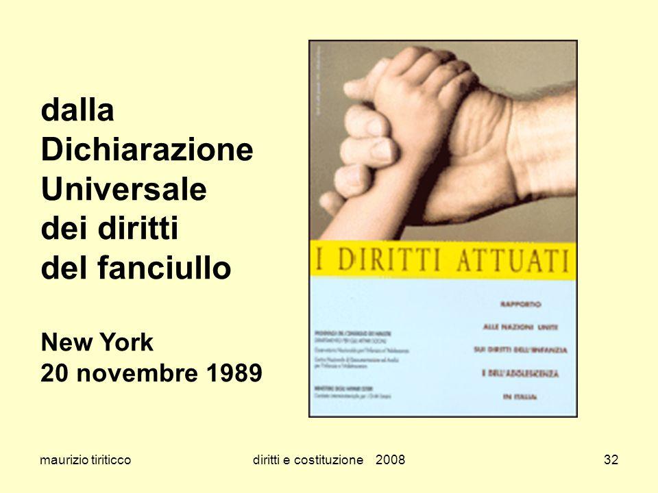 maurizio tiriticcodiritti e costituzione 200832 dalla Dichiarazione Universale dei diritti del fanciullo New York 20 novembre 1989