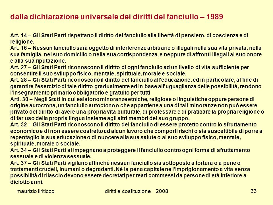 maurizio tiriticcodiritti e costituzione 200833 dalla dichiarazione universale dei diritti del fanciullo – 1989 Art. 14 – Gli Stati Parti rispettano i