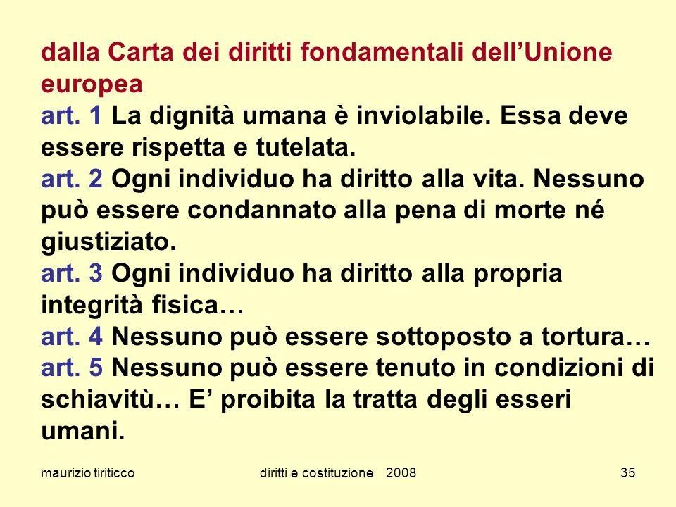 maurizio tiriticcodiritti e costituzione 200835 dalla Carta dei diritti fondamentali dellUnione europea art. 1 La dignità umana è inviolabile. Essa de