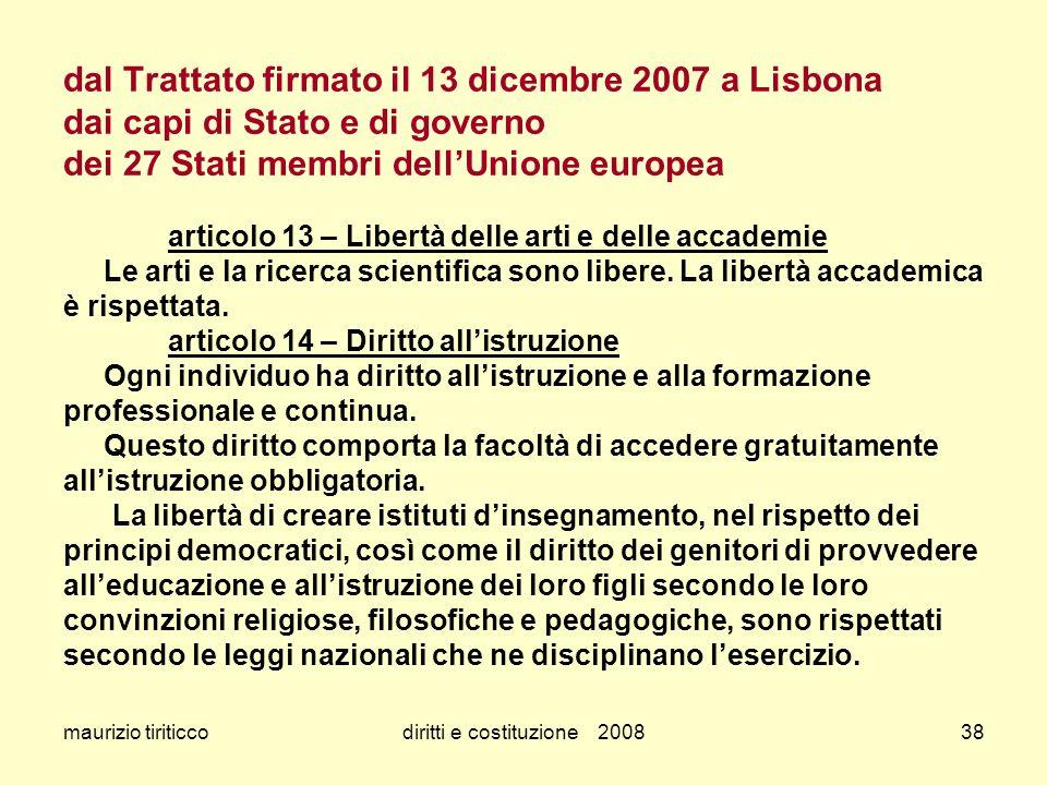 maurizio tiriticcodiritti e costituzione 200838 dal Trattato firmato il 13 dicembre 2007 a Lisbona dai capi di Stato e di governo dei 27 Stati membri