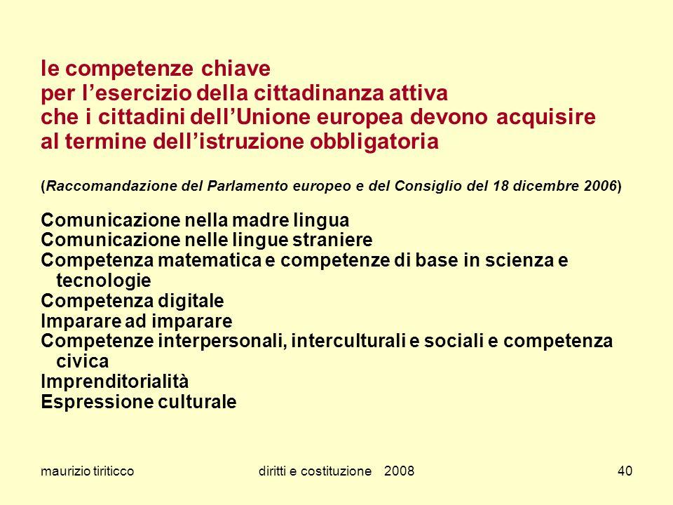 maurizio tiriticcodiritti e costituzione 200840 le competenze chiave per lesercizio della cittadinanza attiva che i cittadini dellUnione europea devon