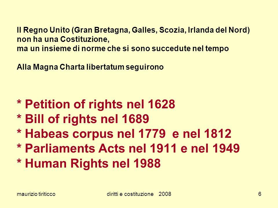 maurizio tiriticcodiritti e costituzione 20086 Il Regno Unito (Gran Bretagna, Galles, Scozia, Irlanda del Nord) non ha una Costituzione, ma un insieme