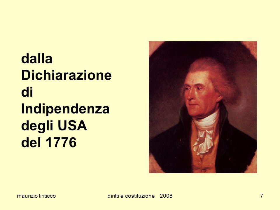 maurizio tiriticcodiritti e costituzione 20087 dalla Dichiarazione di Indipendenza degli USA del 1776