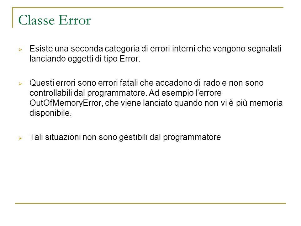 Classe Error Esiste una seconda categoria di errori interni che vengono segnalati lanciando oggetti di tipo Error.