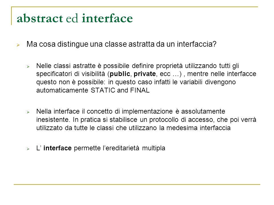 abstract ed interface Ma cosa distingue una classe astratta da un interfaccia.