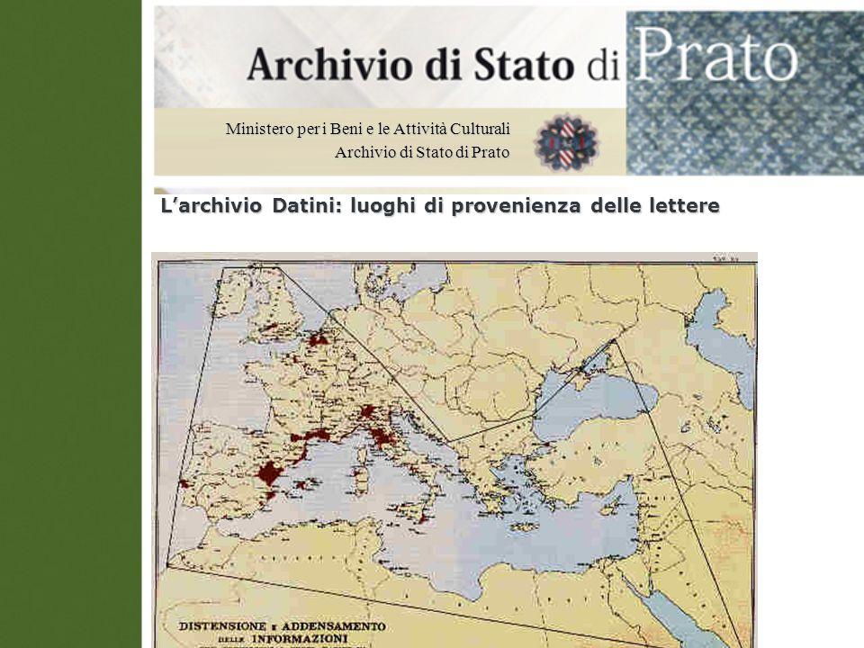 Ministero per i Beni e le Attività Culturali Archivio di Stato di Prato Larchivio Datini: luoghi di provenienza delle lettere