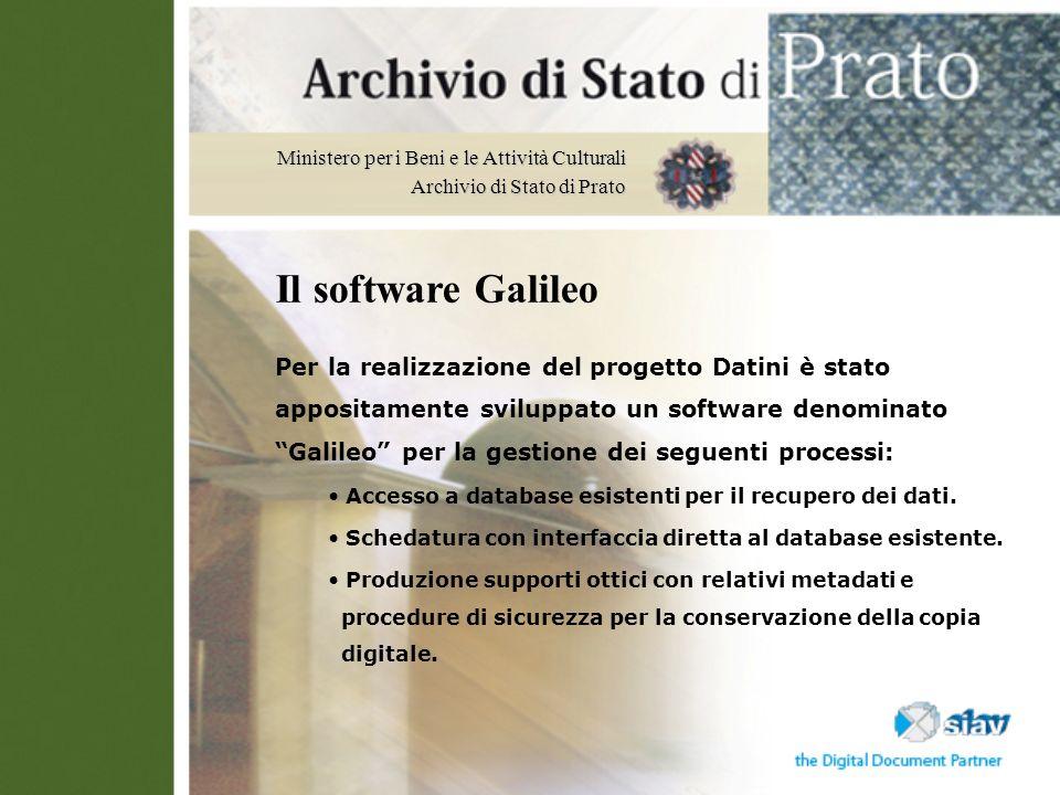 Ministero per i Beni e le Attività Culturali Archivio di Stato di Prato Per la realizzazione del progetto Datini è stato appositamente sviluppato un s