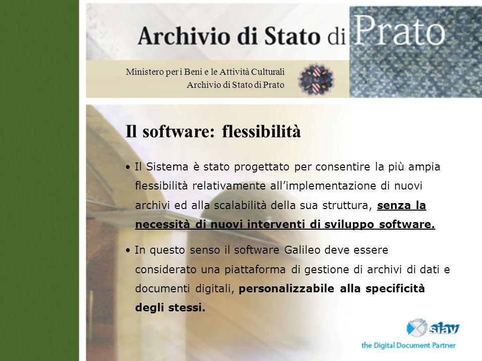 Ministero per i Beni e le Attività Culturali Archivio di Stato di Prato Il Sistema è stato progettato per consentire la più ampia flessibilità relativ