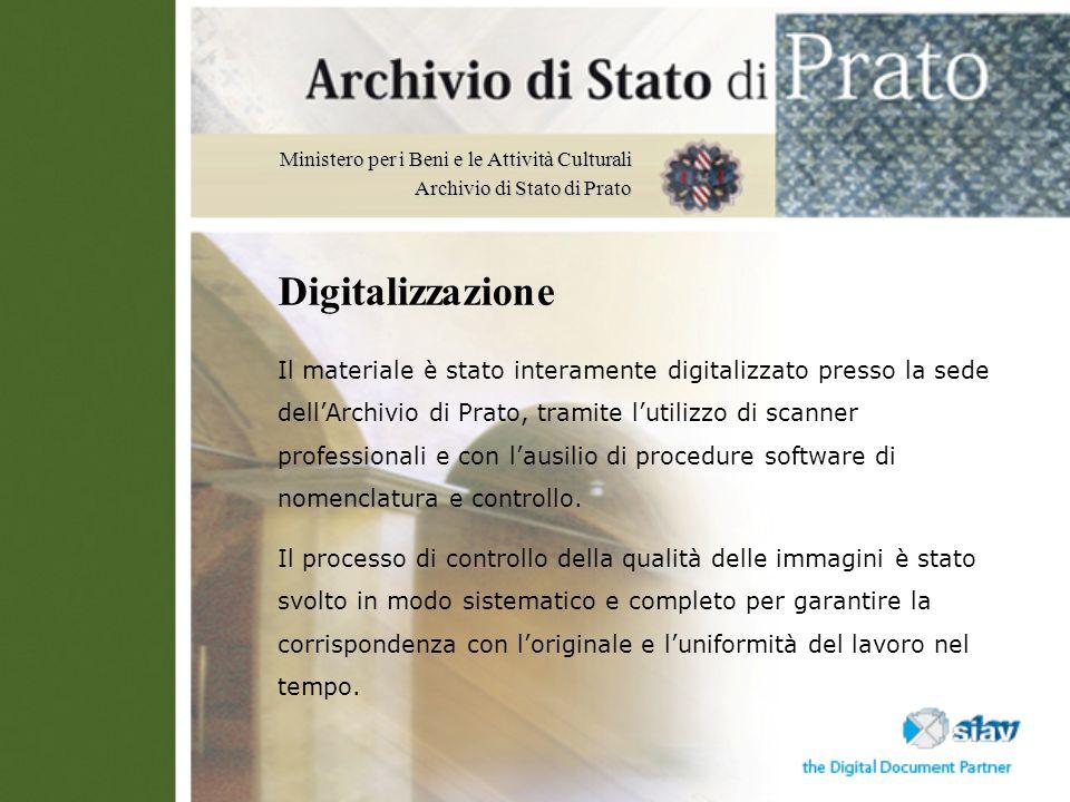 Ministero per i Beni e le Attività Culturali Archivio di Stato di Prato Il materiale è stato interamente digitalizzato presso la sede dellArchivio di