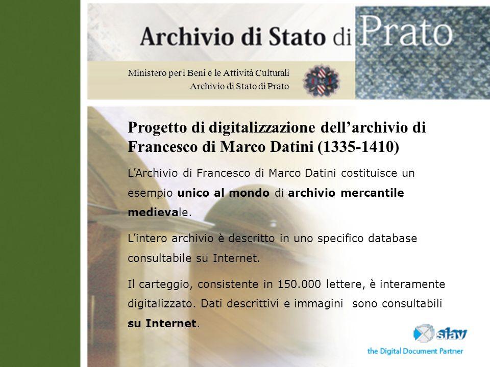 Ministero per i Beni e le Attività Culturali Archivio di Stato di Prato Progetto di digitalizzazione dellarchivio di Francesco di Marco Datini (1335-1