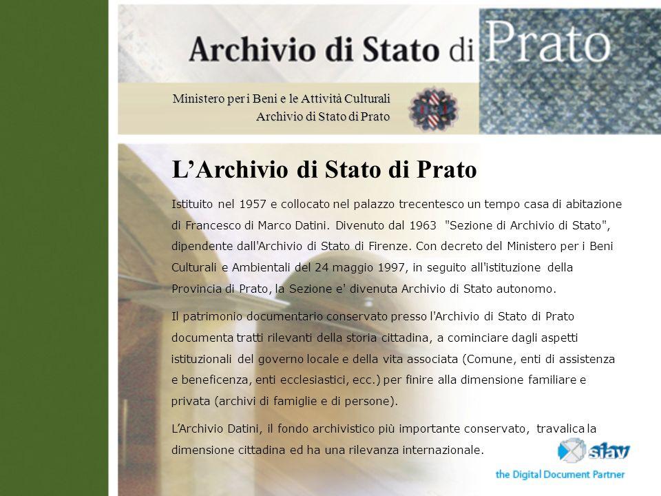 Ministero per i Beni e le Attività Culturali Archivio di Stato di Prato LArchivio di Stato di Prato Istituito nel 1957 e collocato nel palazzo trecent
