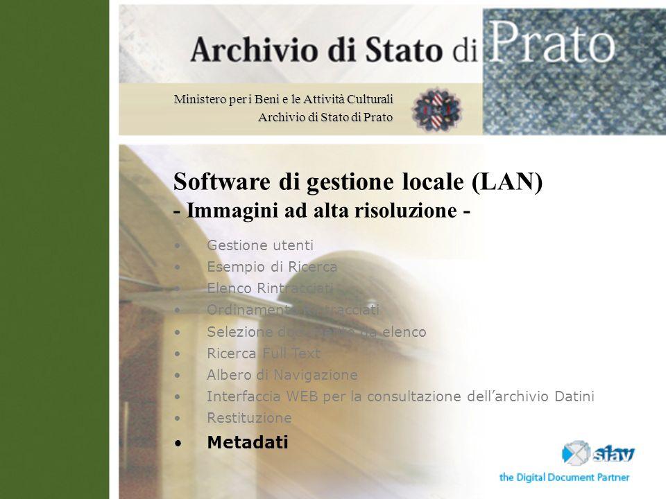 Ministero per i Beni e le Attività Culturali Archivio di Stato di Prato Software di gestione locale (LAN) - Immagini ad alta risoluzione - Gestione ut