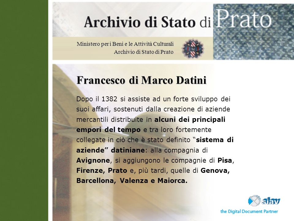 Ministero per i Beni e le Attività Culturali Archivio di Stato di Prato Francesco di Marco Datini Dopo il 1382 si assiste ad un forte sviluppo dei suo