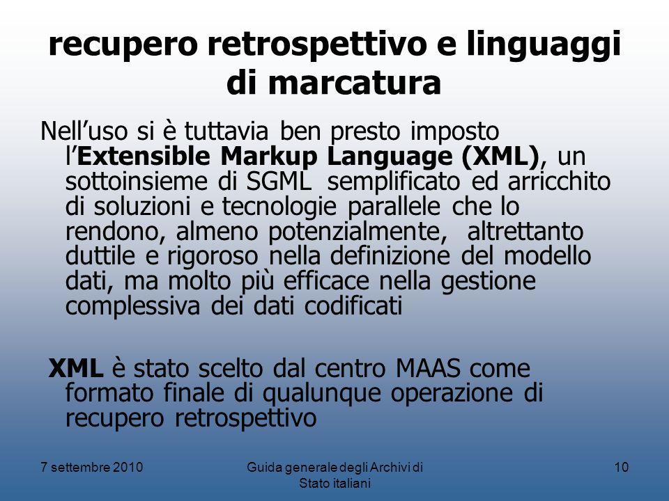 recupero retrospettivo e linguaggi di marcatura Nelluso si è tuttavia ben presto imposto lExtensible Markup Language (XML), un sottoinsieme di SGML se