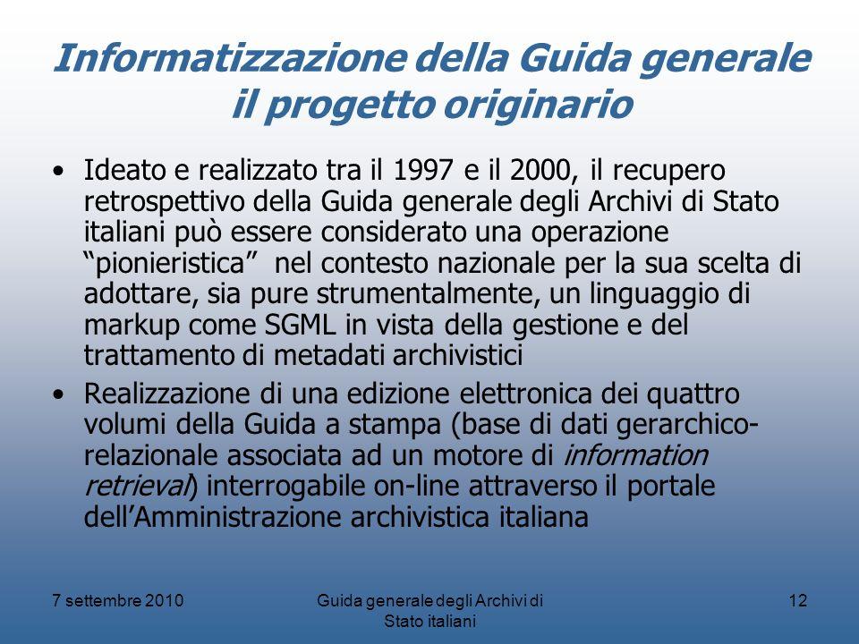 7 settembre 2010Guida generale degli Archivi di Stato italiani 12 Informatizzazione della Guida generale il progetto originario Ideato e realizzato tr