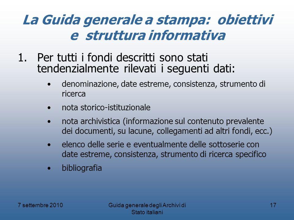 La Guida generale a stampa: obiettivi e struttura informativa 1.Per tutti i fondi descritti sono stati tendenzialmente rilevati i seguenti dati: denom