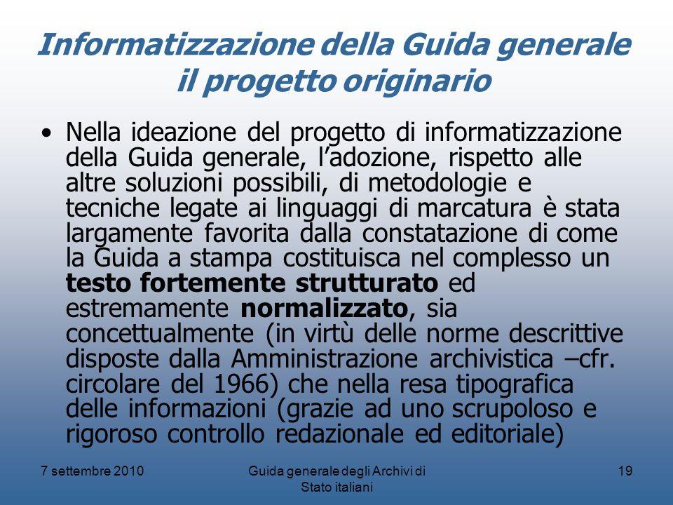 7 settembre 2010Guida generale degli Archivi di Stato italiani 19 Informatizzazione della Guida generale il progetto originario Nella ideazione del pr