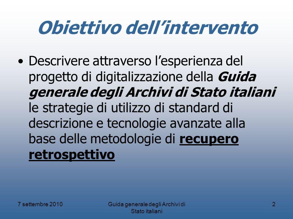 Obiettivo dellintervento Descrivere attraverso lesperienza del progetto di digitalizzazione della Guida generale degli Archivi di Stato italiani le st