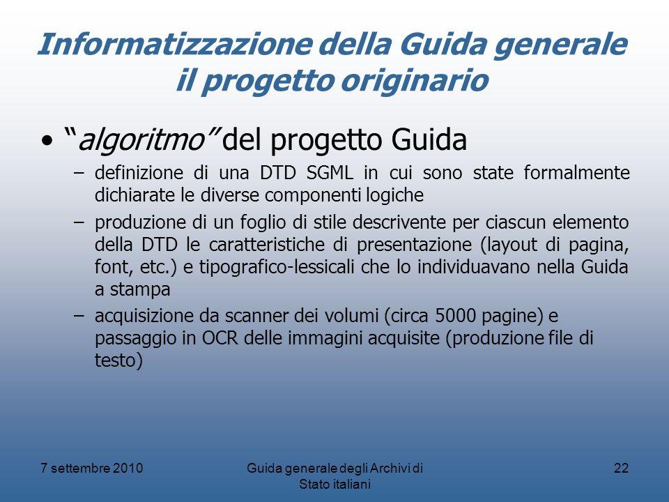 7 settembre 2010Guida generale degli Archivi di Stato italiani 22 Informatizzazione della Guida generale il progetto originario algoritmo del progetto