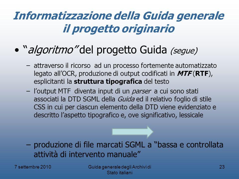 7 settembre 2010Guida generale degli Archivi di Stato italiani 23 Informatizzazione della Guida generale il progetto originario algoritmo del progetto