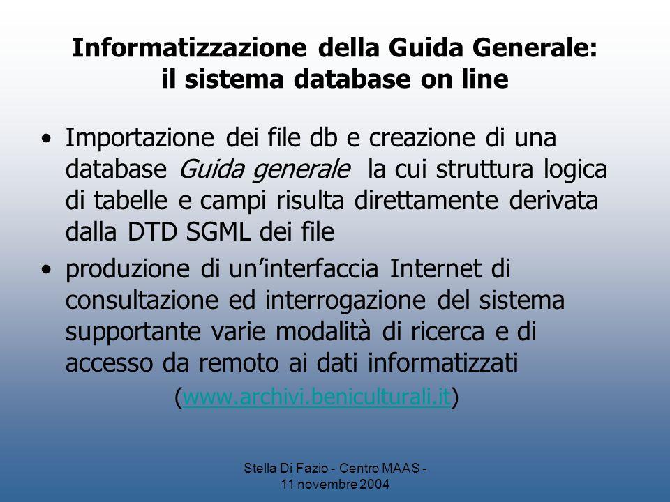 Stella Di Fazio - Centro MAAS - 11 novembre 2004 Informatizzazione della Guida Generale: il sistema database on line Importazione dei file db e creazi