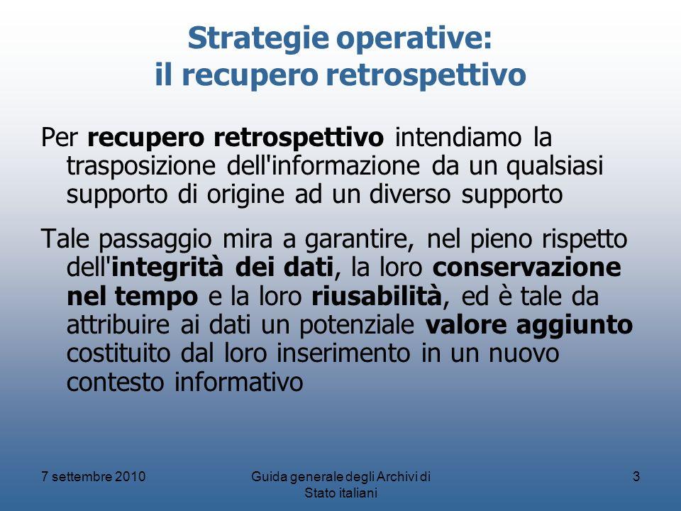 Strategie operative: il recupero retrospettivo Per recupero retrospettivo intendiamo la trasposizione dell'informazione da un qualsiasi supporto di or