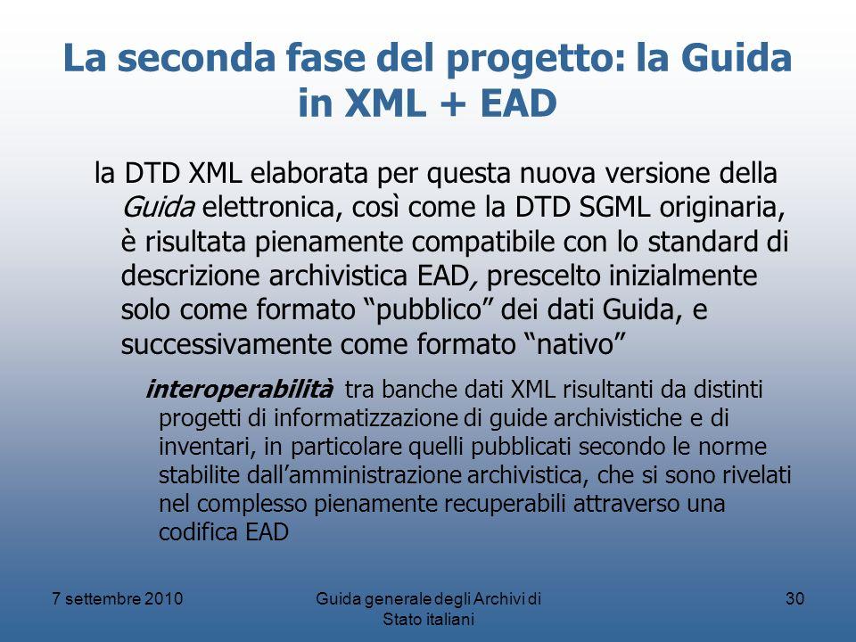 La seconda fase del progetto: la Guida in XML + EAD la DTD XML elaborata per questa nuova versione della Guida elettronica, così come la DTD SGML orig