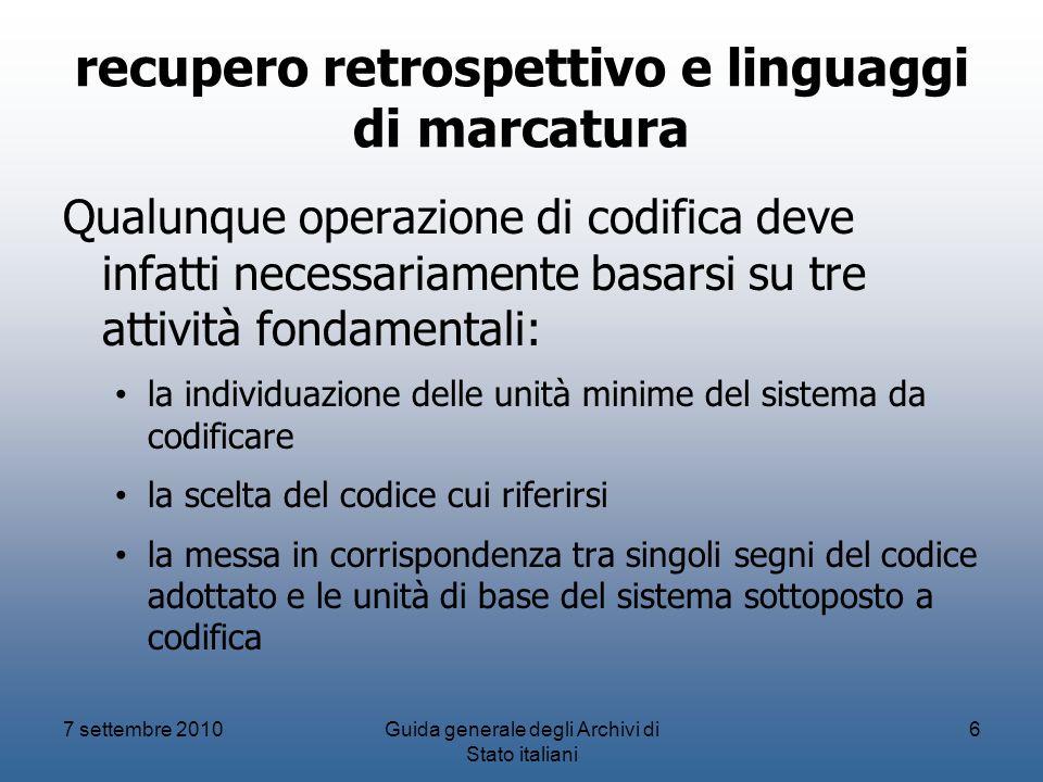 recupero retrospettivo e linguaggi di marcatura Qualunque operazione di codifica deve infatti necessariamente basarsi su tre attività fondamentali: la