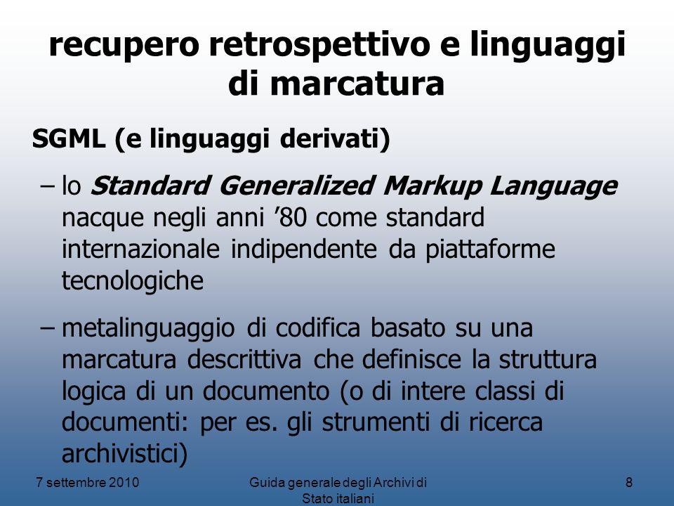 recupero retrospettivo e linguaggi di marcatura SGML (e linguaggi derivati) –lo Standard Generalized Markup Language nacque negli anni 80 come standar