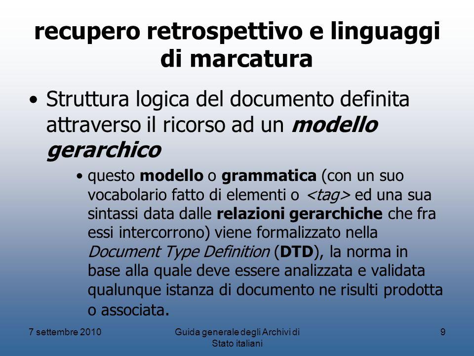 recupero retrospettivo e linguaggi di marcatura Struttura logica del documento definita attraverso il ricorso ad un modello gerarchico questo modello