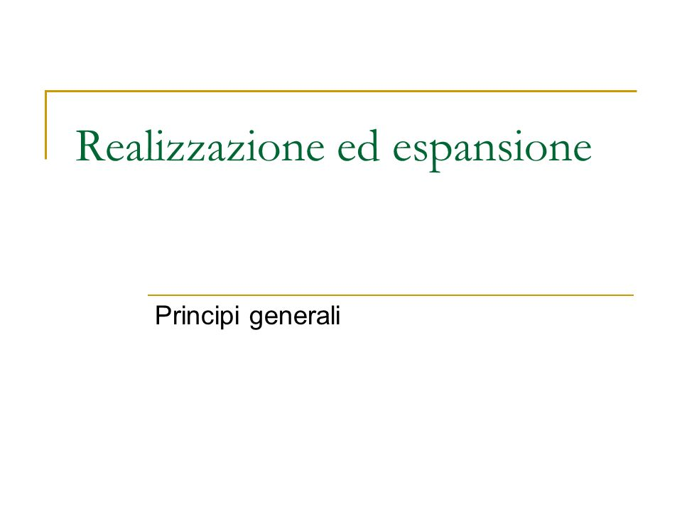 Realizzazione ed espansione Principi generali