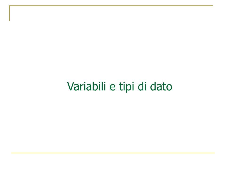 Variabili e tipi di dato