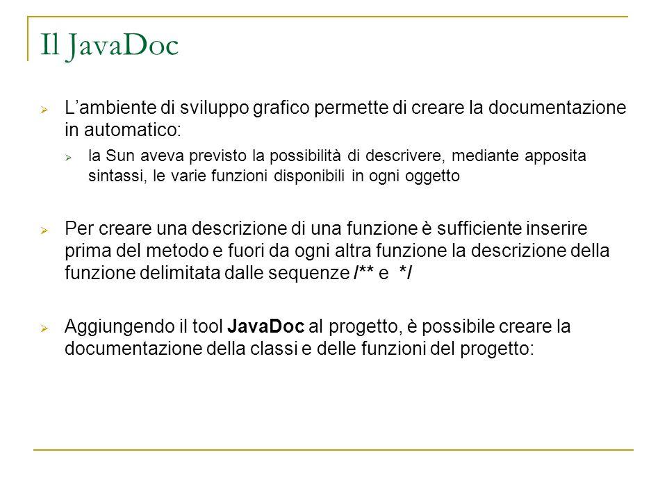 Lambiente di sviluppo grafico permette di creare la documentazione in automatico: la Sun aveva previsto la possibilità di descrivere, mediante apposit