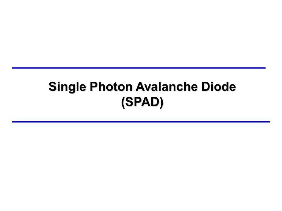 Single Photon Avalanche Diode (SPAD)