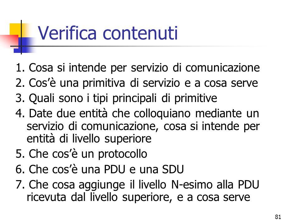 81 Verifica contenuti 1.Cosa si intende per servizio di comunicazione 2.