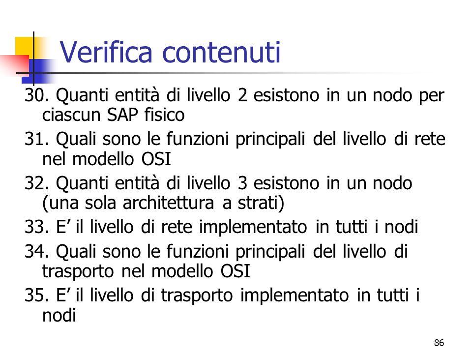 86 Verifica contenuti 30.Quanti entità di livello 2 esistono in un nodo per ciascun SAP fisico 31.