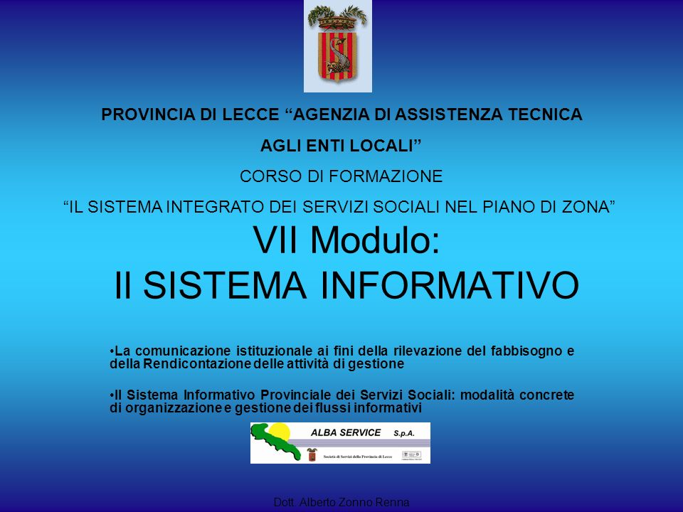 VII Modulo: Il SISTEMA INFORMATIVO La comunicazione istituzionale ai fini della rilevazione del fabbisogno e della Rendicontazione delle attività di g