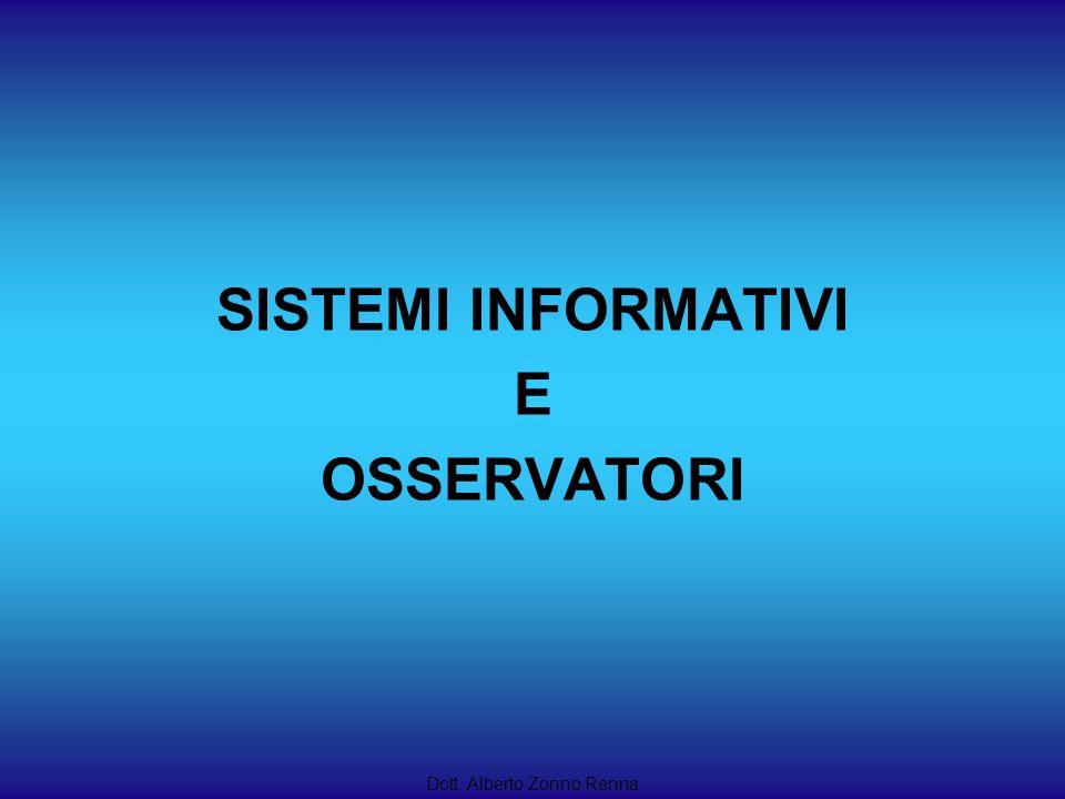 SISTEMI INFORMATIVI E OSSERVATORI Dott. Alberto Zonno Renna