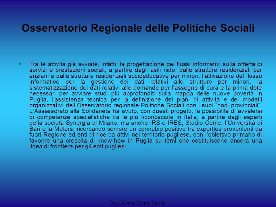 Dott. Alberto Zonno Renna Tra le attività già avviate, infatti, la progettazione dei flussi informativi sulla offerta di servizi e prestazioni sociali