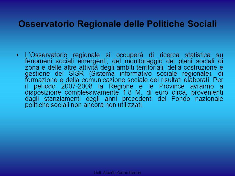 Dott. Alberto Zonno Renna LOsservatorio regionale si occuperà di ricerca statistica su fenomeni sociali emergenti, del monitoraggio dei piani sociali