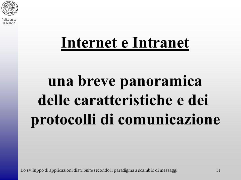 Politecnico di Milano Lo sviluppo di applicazioni distribuite secondo il paradigma a scambio di messaggi11 Internet e Intranet una breve panoramica de