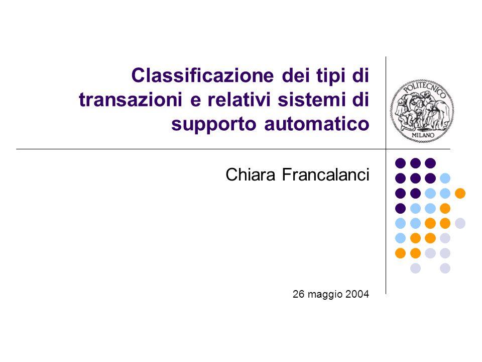 2 Sommario Le fasi fondamentali delle transazioni Una classificazione dei tipi di transazione I sistemi di supporto automatico per le diverse classi di transazioni Casi di studio