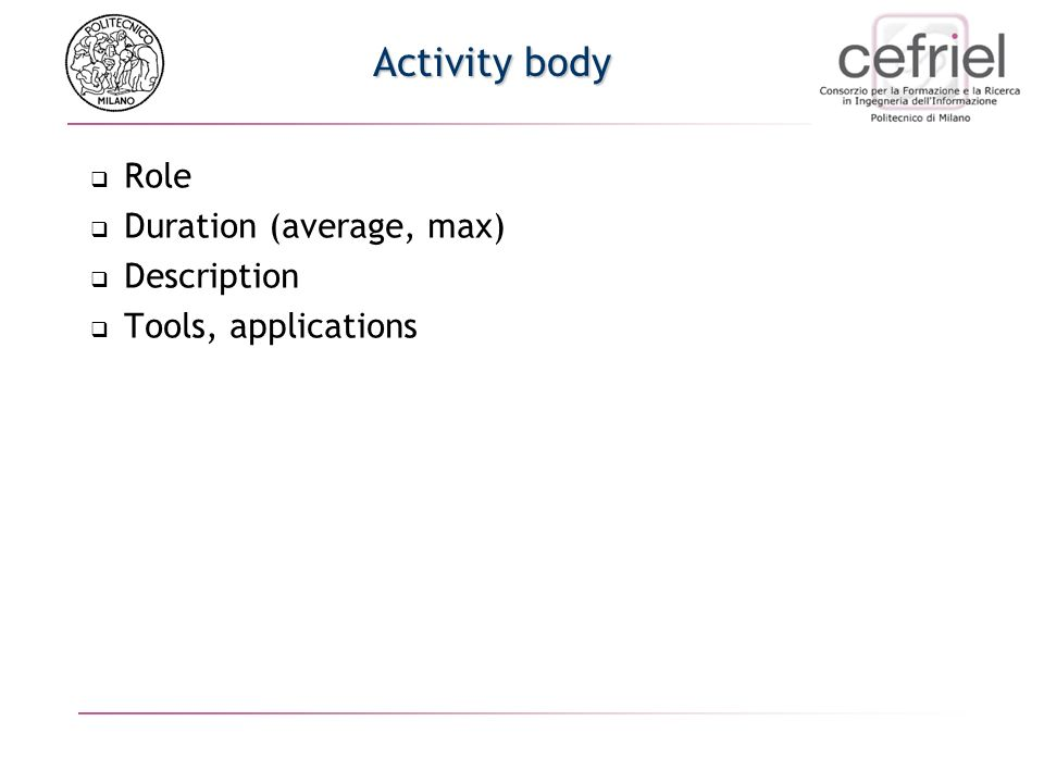 Activity body Role Duration (average, max) Description Tools, applications